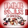 DJ Spike a.k.a. Kuribo / R&B M.I.X. Stage 43 [MIX CD] - 話題のアーティストの新曲が満載!!