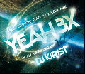 DJ Kirist / Yeah 3× -All Genre Party Mega Mix- Vol.04 [MIX CD] - 最強のパーティーメガ♪
