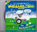 KING RYUKYU / IRIE & MELLOW vol.4 [MIX CD] - 今回は夏らしい涼しげな曲を多数セレクト!