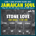 Stone Love / Jamaican Soul Stone Love Vol.12 [MIX CD-R] - ライブ音源でお届け!!
