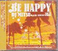 DJ MITSU / BE HAPPY vol.2 [MIX CD] - NE-YO, BLUE, BEYONCE, JANETからDJ NOZAWAやあの楽曲まで。