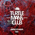 [予約] TURTLE MAN's CLUB / BROTHER -EXTRA-(架空の兄弟 SOUND CLASH) 出演:OGA.BEN.NG HEAD.CHOZEN LEE [MIX CD]