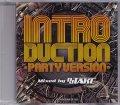 DJ TAKE / INTRODUCTION-PARTY VERSION- [MIX CD] - アッゲアゲなPARTYチューンや、超〜POPなアノ曲までズドンと47曲収録☆