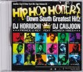 DJ HORIUCHI & DJ CAUJOON -HIPHOP HONERS Down South Greatest Hitz [MIX CD] - ここでしか聴けないMEGA MIX収録!