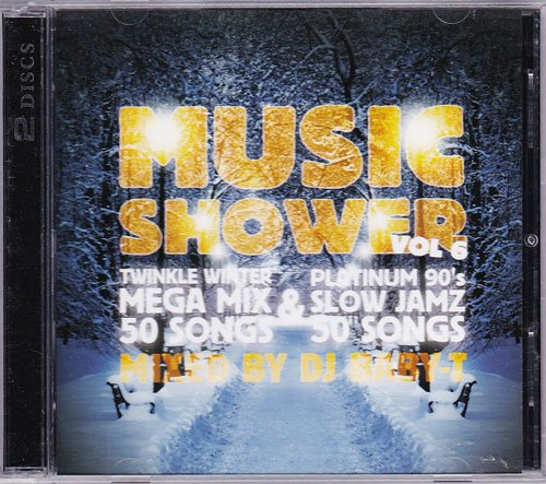DJ BABY-T / MUSIC SHOWER Vol.6 -Winter Megamix 50 Songs & 90's R&B Slow Jamz 50 Songs- [2MIX CD]