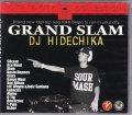 DJ HIDECHIKA / GRAND SLAM [MIX CD] - タフなHIPHOPセンスでキレまくりのスクラッチ、2枚使いで盛り上げるだけでなく!!
