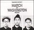 DIAMOND DISTRICT / MARCH ON WASHINGTON REDUX [CD] - 名だたるプロデューサー達によるリミックス・バージョンをこれでもかと収録!!