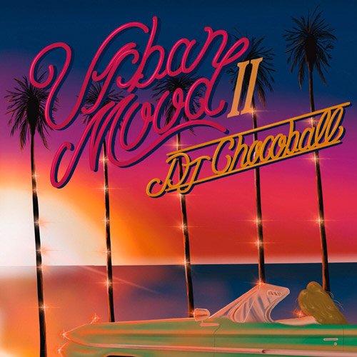 [予約] DJ CHOCOBALL / URBAN MOOD VOL.2 [MIX CD] - 徐々に陽が落ちてゆき、ゆっくりと、それでいて劇的に、艶めかしいメロウネスな雰囲気に!