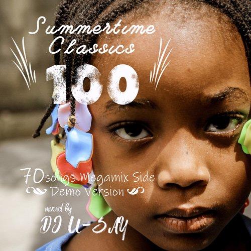 DJ U-SAY / Summertime Megamix Demo Version [Mix CD-R] - 夏曲クラシックを70曲メガミックス!