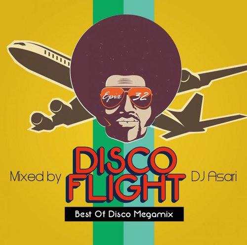 [大推薦★近日入荷]DJ Asari / Disco Flight (The Best Of Disco Megamix) [MIX CD] - 大推薦!超絶スキルでディスコミックス!