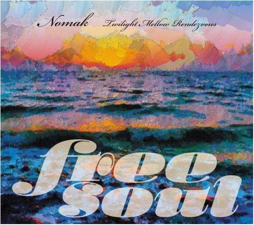 [予約] Nomak / Free Soul Nomak ~ Twilight Mellow Rendezvous [CD] -日本が誇るメロウ・ジャジーなビートメイカーNomak×橋本徹!