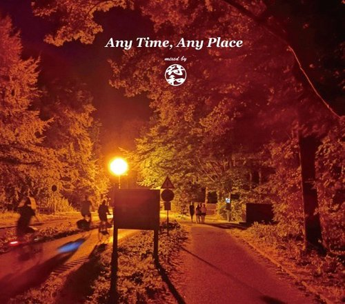[予約] 符和 / Any Time, Any Place [MIX CD-R] - センチメンタルな秋の夜長にピッタリなミックス!
