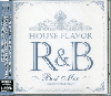 DJ Fumi☆Yeah! / House Flavor R&B -Original Best Mix-