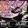 DJ Cookie / House Deluxe ( Rock & Pop Edition ) [MIX CD] - 大ヒットRock、Pops最強ハウス!