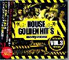 【廃盤】DJ Yoshio / House Golden Hit's Vol.3 [MIX CD] - 爆アゲHip Hop、R&Bのハウスミックス!