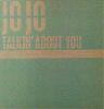 Jojo / Talkin' About You