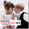 DJ Chii☆ / Juke Box Love Bossa Mix [MIX CD] - ココロぽかぽか25曲!