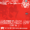 Kidz in The Hall / Wheelz Fall Off ( 06 Til ) ( 93'till Infinity Cover!! )