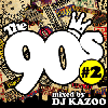 【廃盤】DJ Kazoo / The 90's #2 [MIX CD] - 90年代HIPHOPならこれ!