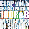 DJ Shandy / Clap Vol.5 -Winter Magic R&B 100 Songs Best Mega Mix [MIX CD]- 美メロ!
