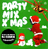 DJ Cookie / Party Mix X'mas [MIX CD] - クリスマス大本命再発!