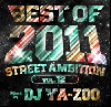 DJ Ya-Zoo / Best Of 2011 Street Ambition Vol.12 [2MIX CD] - 2011年を振り返るベスト!