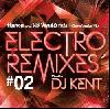 DJ Kent / Electro Remixes #2 [MIX CD] - 大好きなあの曲を全部エレクトロVer.で♪