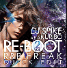DJ Spike a.k.a. Kuribo / Re:Boot Vol.2 -R&B Freak Quick Edit- [MIX CD] - 待望の第2弾!