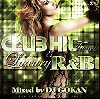DJ Gokan / Club Hit Tunes & Luxury R&B Vol.21 [MIX CD] - クラブヒット、ラグジュアリーR&B