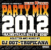 DJ DDT-TROPICANA / 2012 Party Mix !! -Mainstream Hits Of 2012!!- [MIX CD] - オススメ!!