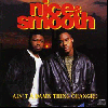 Nice & Smooth / Ain't a Damn Thing Changed [CD] - 皆大好きCake And Eat It Too収録!