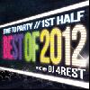 DJ 4Rest / The Best Of 2012 -1st Half- [MIX CD] - 歴史に残る名盤を60曲を大収録!