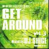 DJ SHIGE / GET AROUND vol.3 [MIX CD] - 『踊れる』大人気シリーズ第3弾!!
