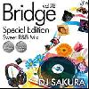DJ Sakura / Bridge Vol.18 Special Edition -Sweet R&B Mix- [2MIX CD] - 贅沢な癒し系Mix!