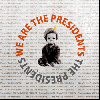 The Presidents / We Are The Presidents [CD+W特典] - 独占特典!あのネタ使いも収録!大当たりな1枚!