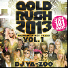 DJ YA-ZOO / GOLD RUSH 2013 -BRANDNEW HOT TRAXX- VOL.1 [MIX CD+DVD] -  驚愕の新シリーズ!