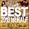[ͽ��]DJ Sho-do / Perfect Best 2013 1ST Half ~Party Hits~ [MIX CD��DVD] - �ѡ��ե����Ȥʥ٥�����!!