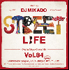 DJ 帝 (Mikado) / STREET L1FE vol.84 [MIX CD] - 硬派なHIPHOPヘッズに贈る黒音MIX!!