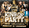 DJ YAMAHIRO / KING OF PARTY -SUPER MEGAMIXXX- [MIX CD+DVD] - 待望の最新作!