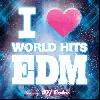DJ COKE / I LOVE WORLD HITS EDM [MIX CD] - 終始踊る事がやめれない究極のMIX!!
