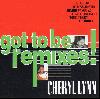 CHERYL LYNN / got to be remixes! [CD] - 96年リリースのレアな国内盤!