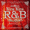 DJ DDT-Tropicana / Kira Kira R&B -Blazin'- [MIX CD] - Streetに根付いた2000年代のHip Hop Soul!!