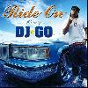 DJ☆GO / Ride On [MIX CD] - メロウ系好きにはたまらないジャパニーズウエッサイ!!