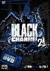 DJ RYOW / BLACK CHANNEL 21 [MIX DVD] - リアル新譜MIXTAPE DVDはコレ!!!!