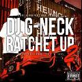 DJ G-Neck / Ratchet Up Vol.2 [MIX CD] - 今、再びWest Coast Hip Hopが熱い!!