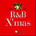 V.A / I LOVE R&B presents R&B X'MAS [CD] - クリスマスをR&Bナンバーの数々で飾る!!
