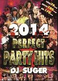 DJ SUGER / PERFECT PARTY HITS 2014 [2MIX DVD+MIX CD] - 最強&最高のパーティーベスト2014年度版!!