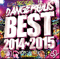DJ CHOP-KEN / DANGEROUS BEST 2014〜2015 -Candy Shop vol.92- [MIX CD+DVD] - アゲアゲBEST!!