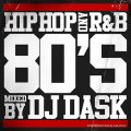 [��������ͽ��]DJ Dask / HIPHOP and R&B 80'S [MIX CD] -  ���줬80ǯ��HIPHOP / R&B�η�����!!