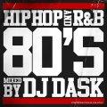 [再入荷待ち] DJ Dask / HIPHOP and R&B 80'S [MIX CD] -  これが80年代HIPHOP / R&Bの決定版!!